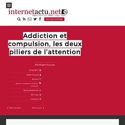 Addiction et compulsion, les deux piliers de l'attention
