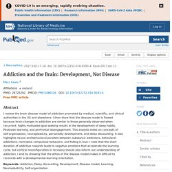 Addiction and the Brain: Development, Not Disease