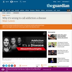 Why it's wrong to call addiction a disease