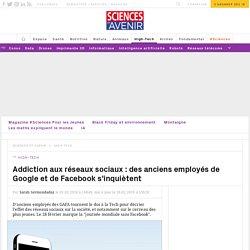 Addiction aux réseaux sociaux : des anciens employés de Google et de Facebook s'inquiètent