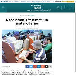 L'addiction à internet, un mal moderne
