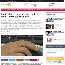 L'addiction à Internet : une maladie mentale bientôt reconnue ?