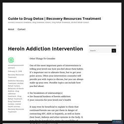 Heroin Addiction Intervention – Guide to Drug Detox