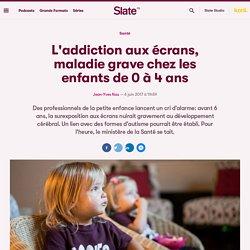 L'addiction aux écrans, maladie grave chez les enfants de 0 à 4 ans