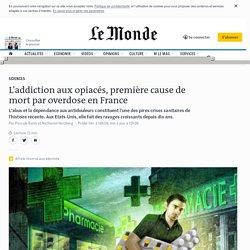 L'addiction aux opiacés, première cause de mort par overdose en France