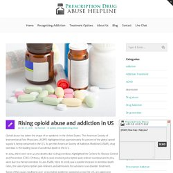 Rising opioid abuse and addiction in US - Prescription Drug Abuse Helpline