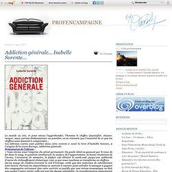 Addiction générale... Isabelle Sorente