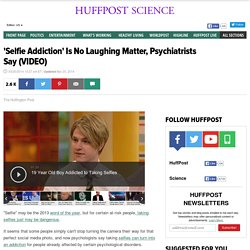 'Selfie Addiction' Is No Laughing Matter, Psychiatrists Say