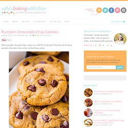 Sallys Baking Addiction Pumpkin Chocolate Chip Cookies. - Sallys Baking Addiction