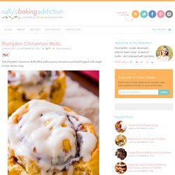 Sallys Baking Addiction Pumpkin Cinnamon Rolls. » Sallys Baking Addiction