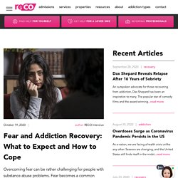 Fear and Addiction Recovery: What to Expect and How to Cope