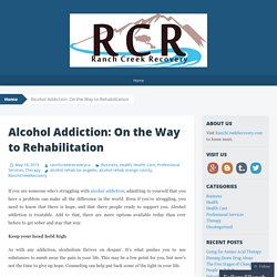 Alcohol Addiction: On the Way to Rehabilitation