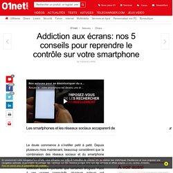 Addiction aux écrans: nos 5 conseils pour reprendre le contrôle sur votre smartphone