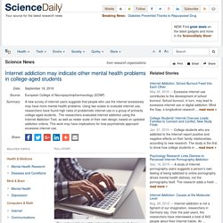 Internet addiction may indicate other mental health problems in college-aged students
