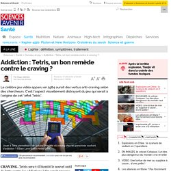 Addiction : Tetris, un bon remède contre le craving ?