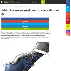 Addiction aux smartphones : on vous dit tout !