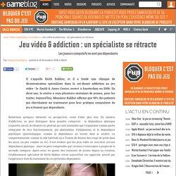 Jeu vidéo & addiction : un spécialiste se rétracte