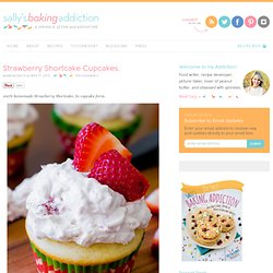 Sallys Baking Addiction Strawberry Shortcake Cupcakes