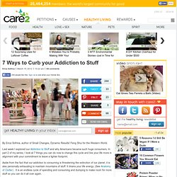 7 Ways to Curb your Addiction to Stuff