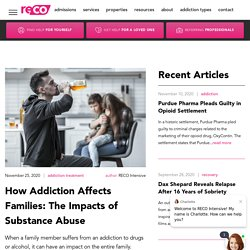 How Addiction Affects Families: The Impacts of Substance Abuse