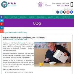 Sugar Addiction: Signs, Symptoms, and Treatments