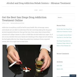 Get the Best San Diego Drug Addiction Treatment Online