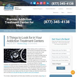 5 Things to Look for in Your Addiction Treatment Centers