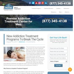 New Addiction Treatment Programs To Break The Cycle