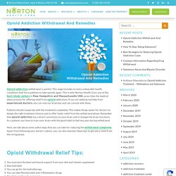 Opioid Addiction Withdrawal And Remedies
