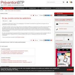 En jeu, la lutte contre les addictions - Prévention BTP