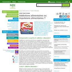 Addictions alimentaires ou impulsions alimentaires
