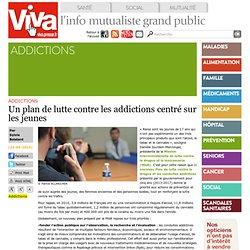 Un plan de lutte contre les addictions centré sur les jeunes