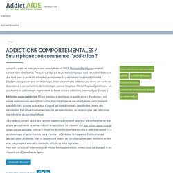 ADDICTIONS COMPORTEMENTALES / Smartphone : où commence l'addiction ? - Addict Aide - Le village des addictions