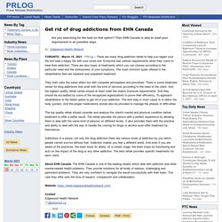 Get rid of drug addictions from EHN Canada