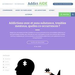 Addictions avec et sans substance, troubles mentaux, quelles co-occurrences