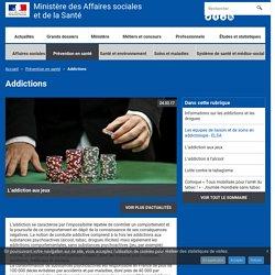 Addictions - Prévention en santé - Ministère des Affaires sociales et de la Santé