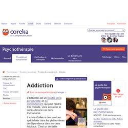 Addiction : tout savoir sur les addictions et leur traitement