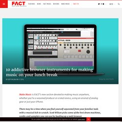 10 addictive browser instruments for making music on your lunch break