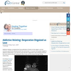 Addictive Relating: Desperation Disguised as Love