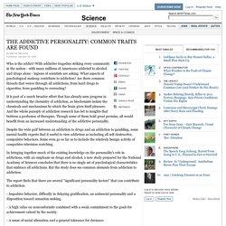 THE ADDICTIVE PERSONALITY - COMMON TRAITS ARE FOUND