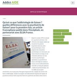 Qu'est ce que l'addictologie de liaison ? ELSA France