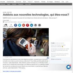 Addicts aux nouvelles technologies, qui êtes-vous?