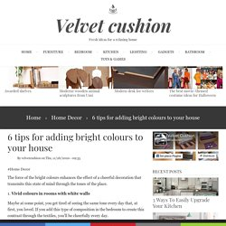 6 tips for adding bright colours to your house