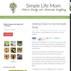 Adding Color to Homemade Soap -Simple Life Mom