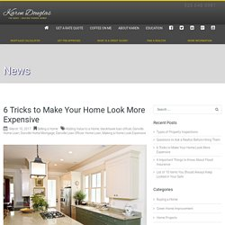 Adding Value to a Home - Making a Home Look Expensive - Danville Loan