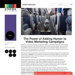 The Power of Adding Humor to Video Marketing Campaigns