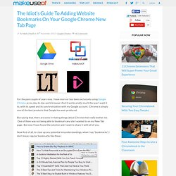 The Idiot's Guide To Adding Website Bookmarks On Your Google Chrome New Tab Page