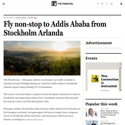 Fly non-stop to Addis Ababa from Stockholm Arlanda
