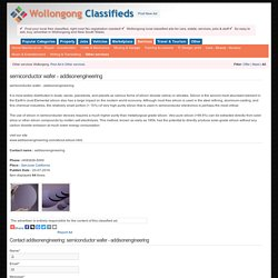 semiconductor wafer - addisonengineering -wollongong-classifieds