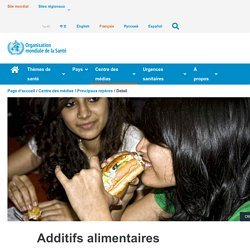 OMS 31/01/18 Additifs alimentaires